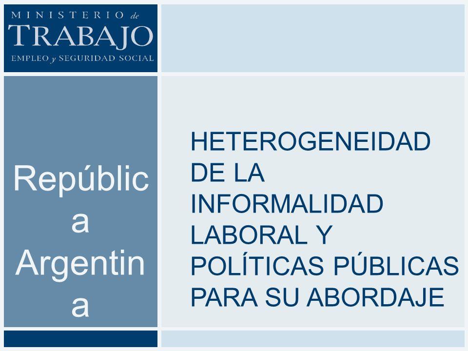 República Argentina Heterogeneidad de la informalidad laboral y políticas públicas para su abordaje