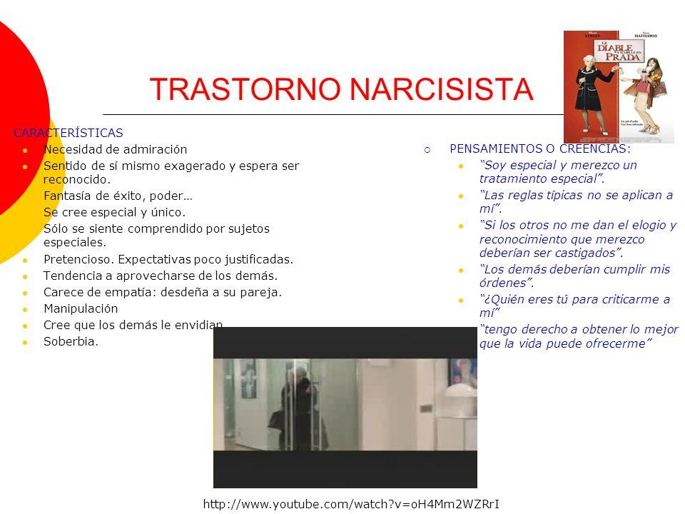 TRASTORNO NARCISISTA CARACTERÍSTICAS Necesidad de admiración