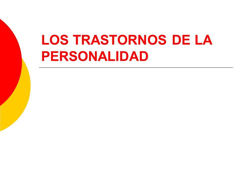 LOS TRASTORNOS DE LA PERSONALIDAD
