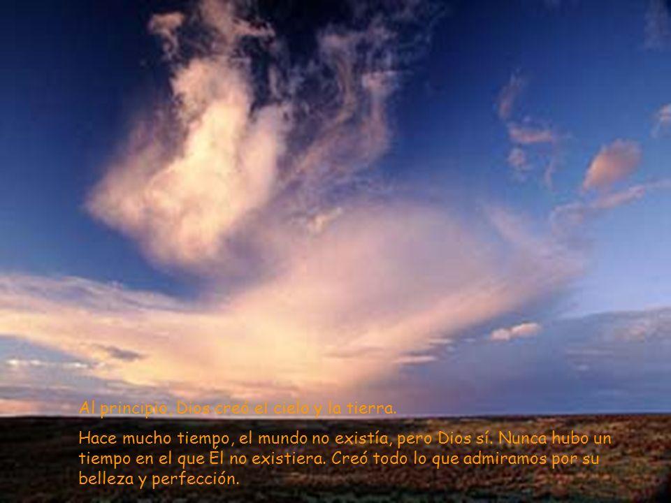 Al principio, Dios creó el cielo y la tierra.