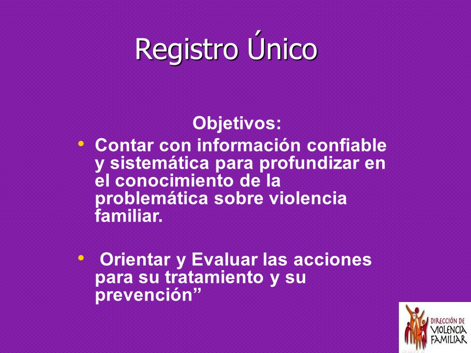Registro Único Objetivos: