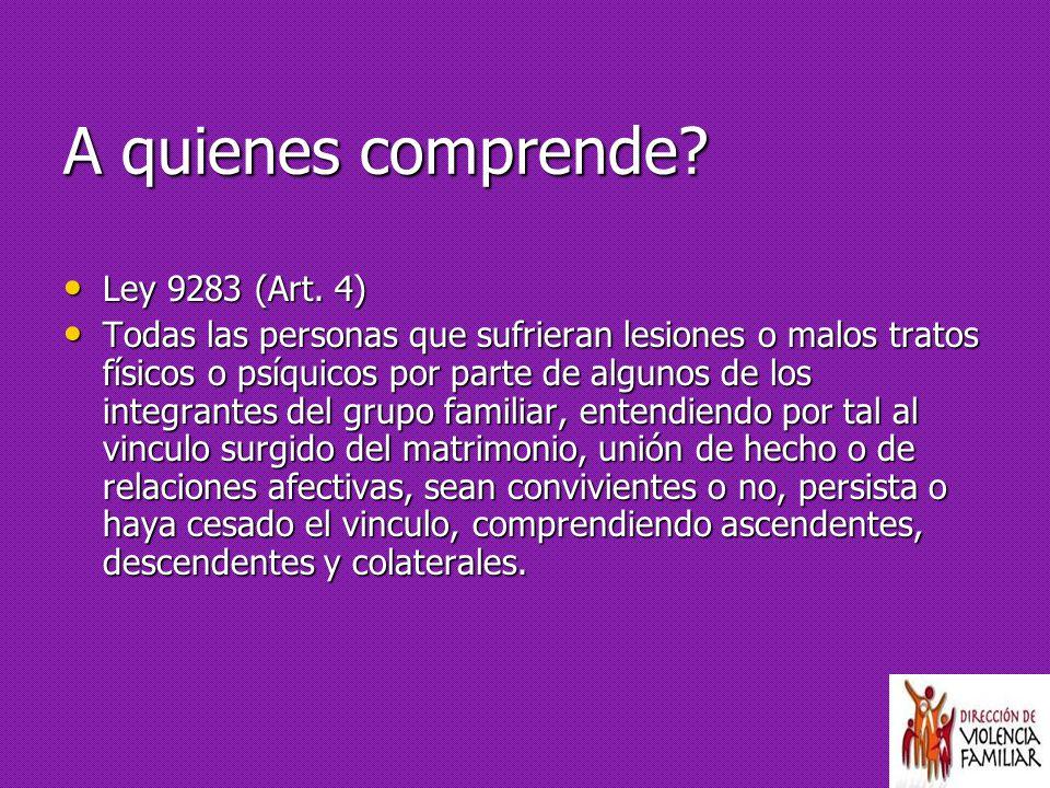 A quienes comprende Ley 9283 (Art. 4)
