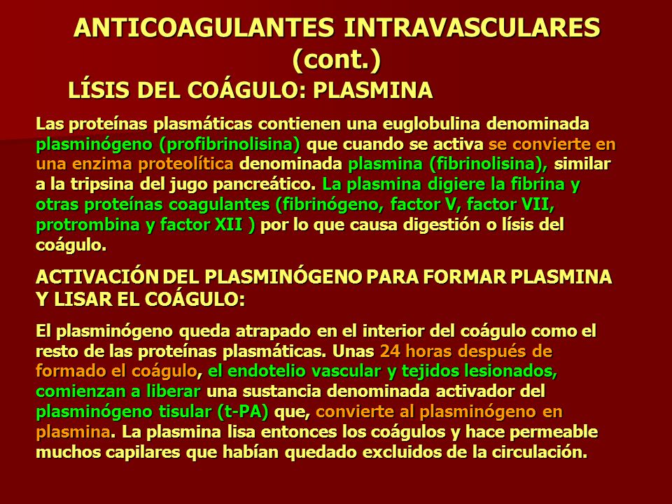 ANTICOAGULANTES INTRAVASCULARES (cont.)