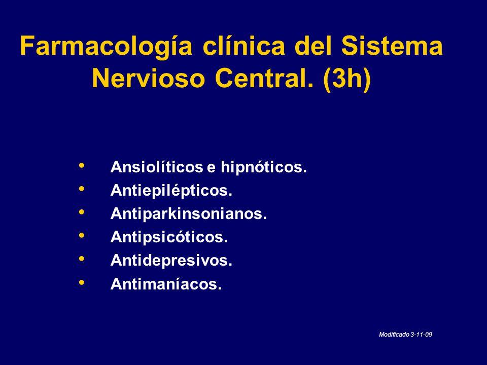 Farmacología clínica del Sistema Nervioso Central. (3h)