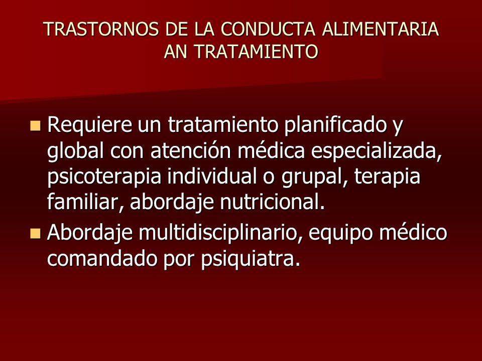 TRASTORNOS DE LA CONDUCTA ALIMENTARIA AN TRATAMIENTO