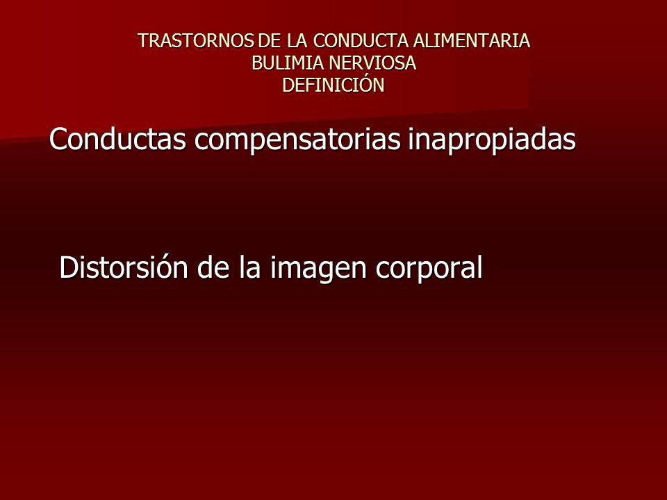 TRASTORNOS DE LA CONDUCTA ALIMENTARIA BULIMIA NERVIOSA DEFINICIÓN