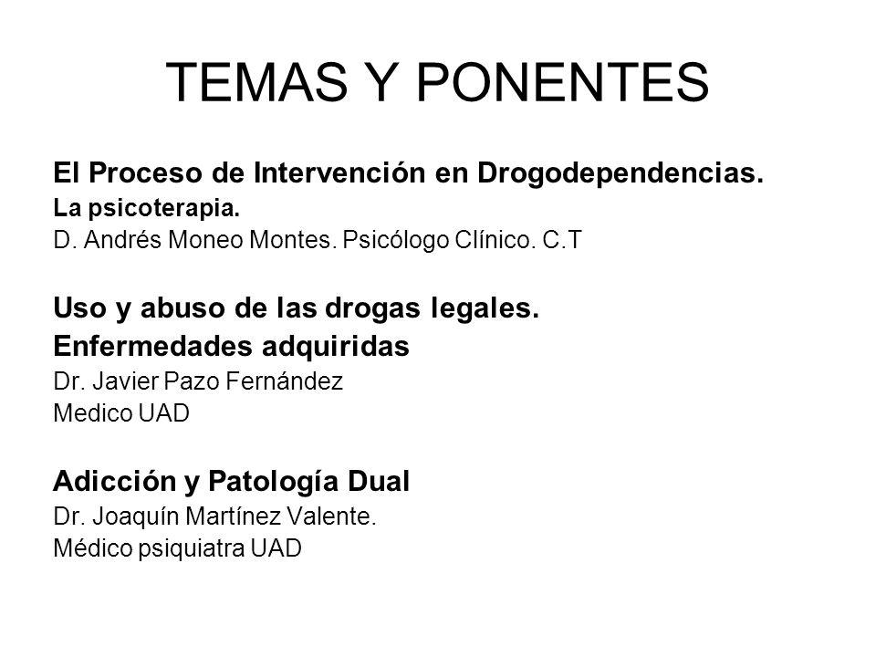 TEMAS Y PONENTES El Proceso de Intervención en Drogodependencias.