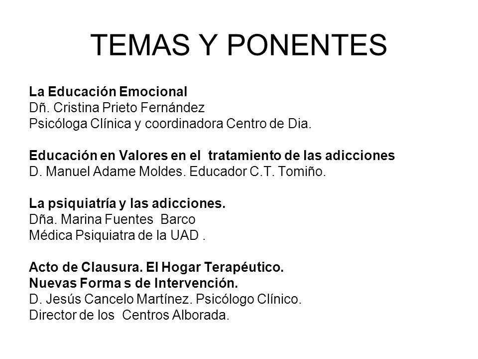TEMAS Y PONENTES La Educación Emocional Dñ. Cristina Prieto Fernández