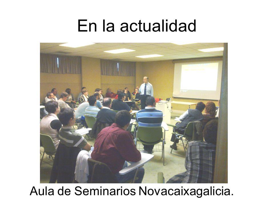 En la actualidad Aula de Seminarios Novacaixagalicia.