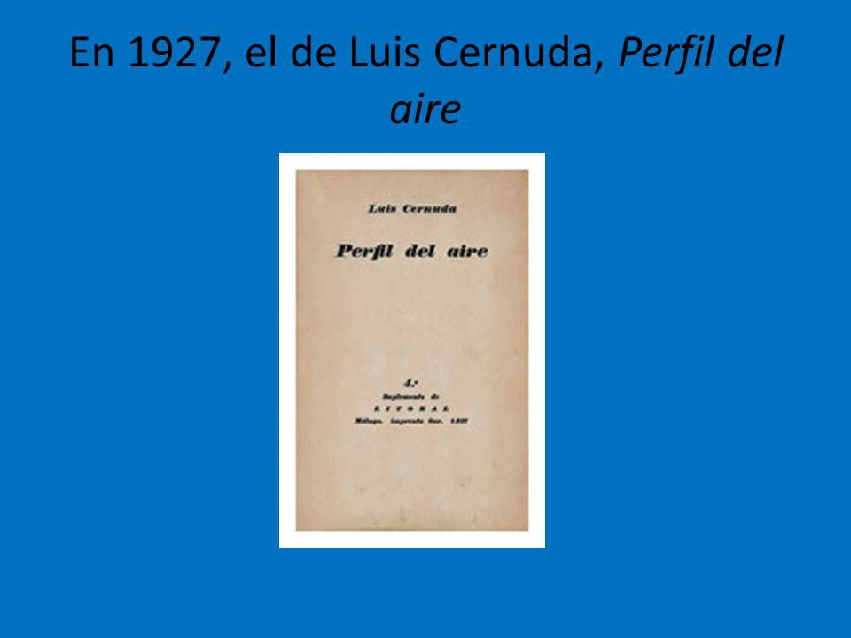 En 1927, el de Luis Cernuda, Perfil del aire