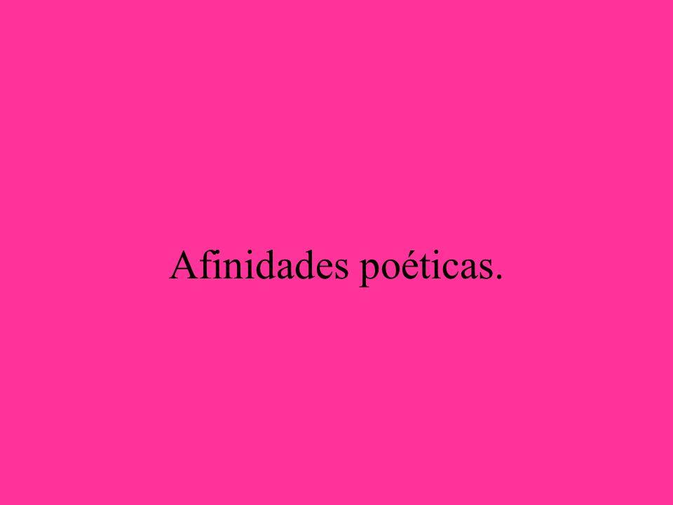 Afinidades poéticas.