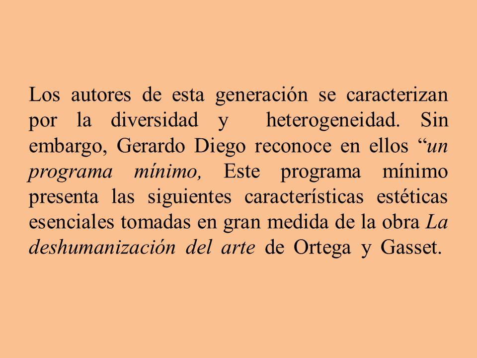 Los autores de esta generación se caracterizan por la diversidad y heterogeneidad.