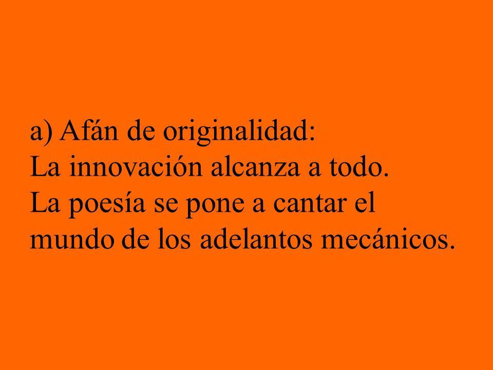 a) Afán de originalidad: La innovación alcanza a todo