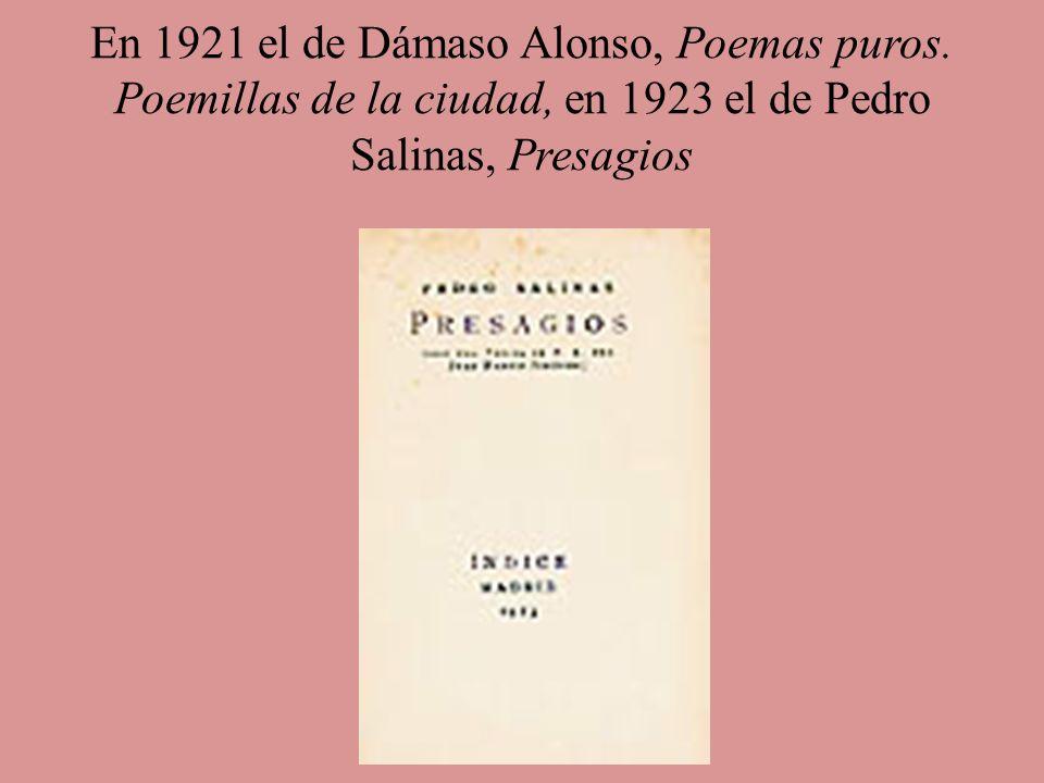 En 1921 el de Dámaso Alonso, Poemas puros
