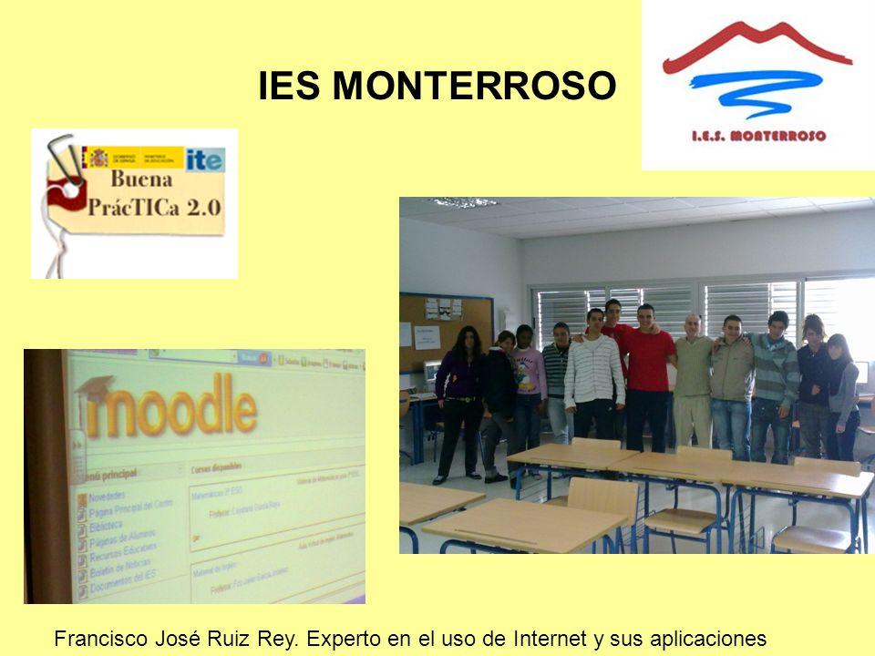 IES MONTERROSO Francisco José Ruiz Rey. Experto en el uso de Internet y sus aplicaciones