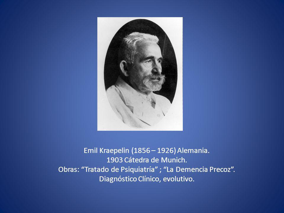 Emil Kraepelin (1856 – 1926) Alemania. 1903 Cátedra de Munich