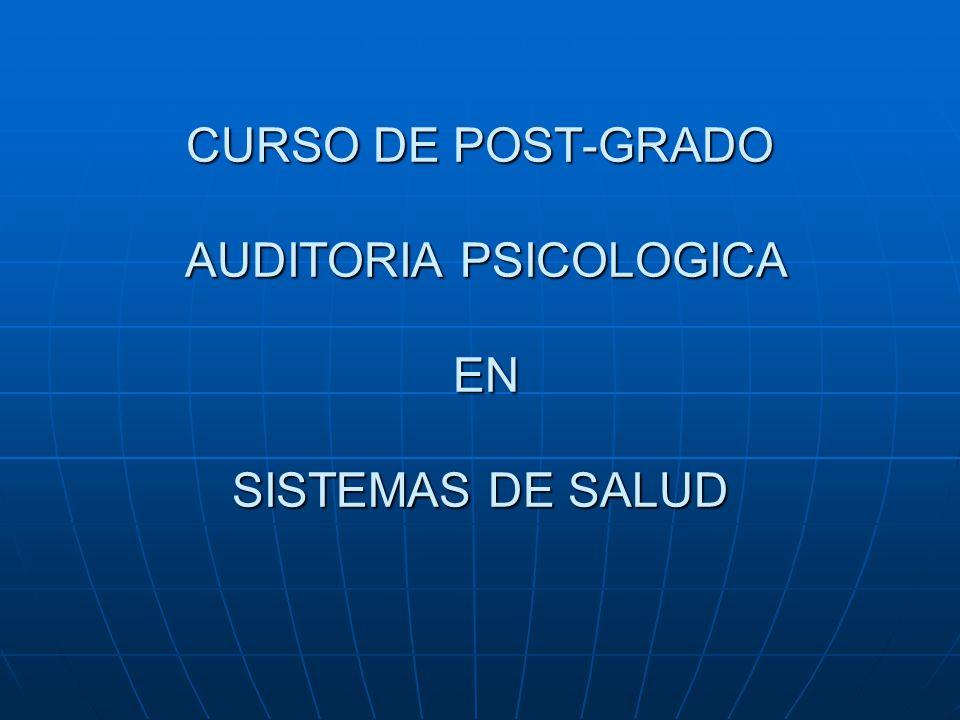 CURSO DE POST-GRADO AUDITORIA PSICOLOGICA EN SISTEMAS DE SALUD