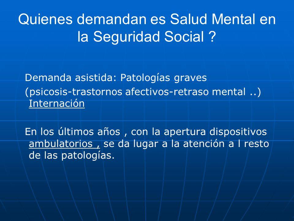 Quienes demandan es Salud Mental en la Seguridad Social