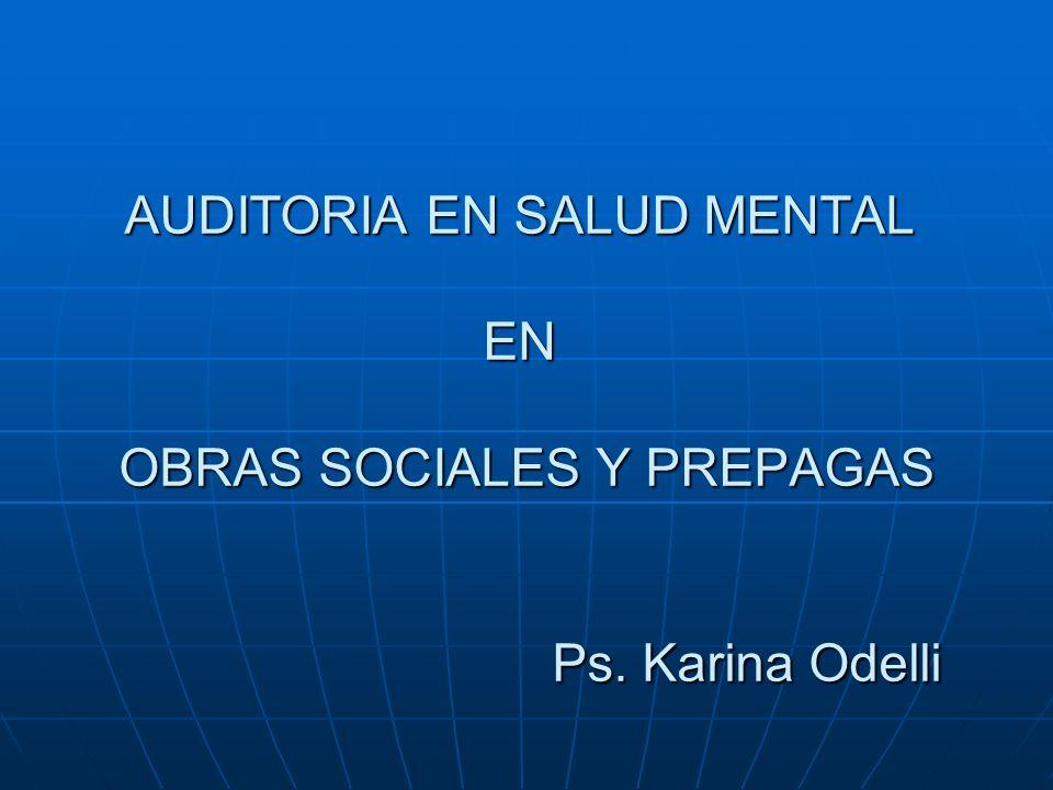 AUDITORIA EN SALUD MENTAL EN OBRAS SOCIALES Y PREPAGAS Ps