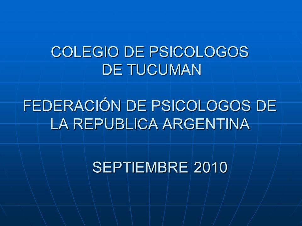 COLEGIO DE PSICOLOGOS DE TUCUMAN FEDERACIÓN DE PSICOLOGOS DE LA REPUBLICA ARGENTINA SEPTIEMBRE 2010