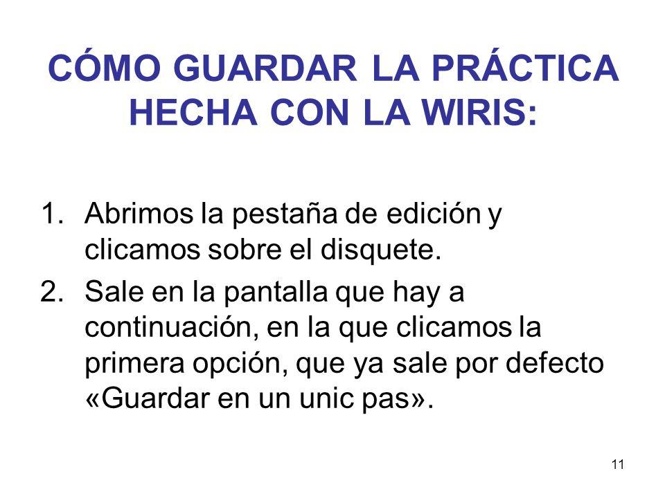 CÓMO GUARDAR LA PRÁCTICA HECHA CON LA WIRIS: