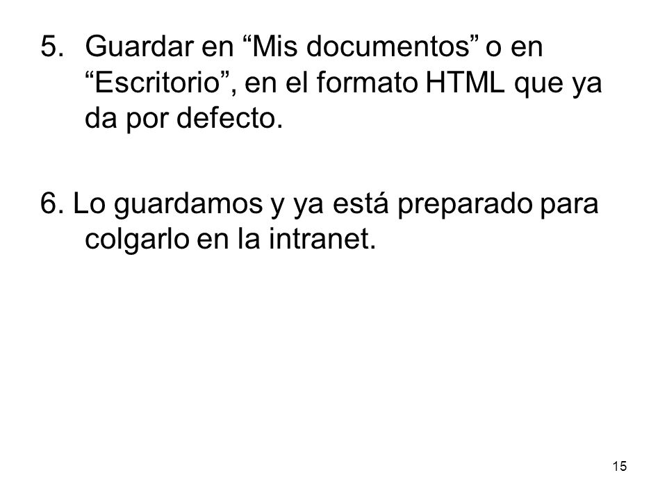 5. Guardar en Mis documentos o en Escritorio , en el formato HTML que ya da por defecto.