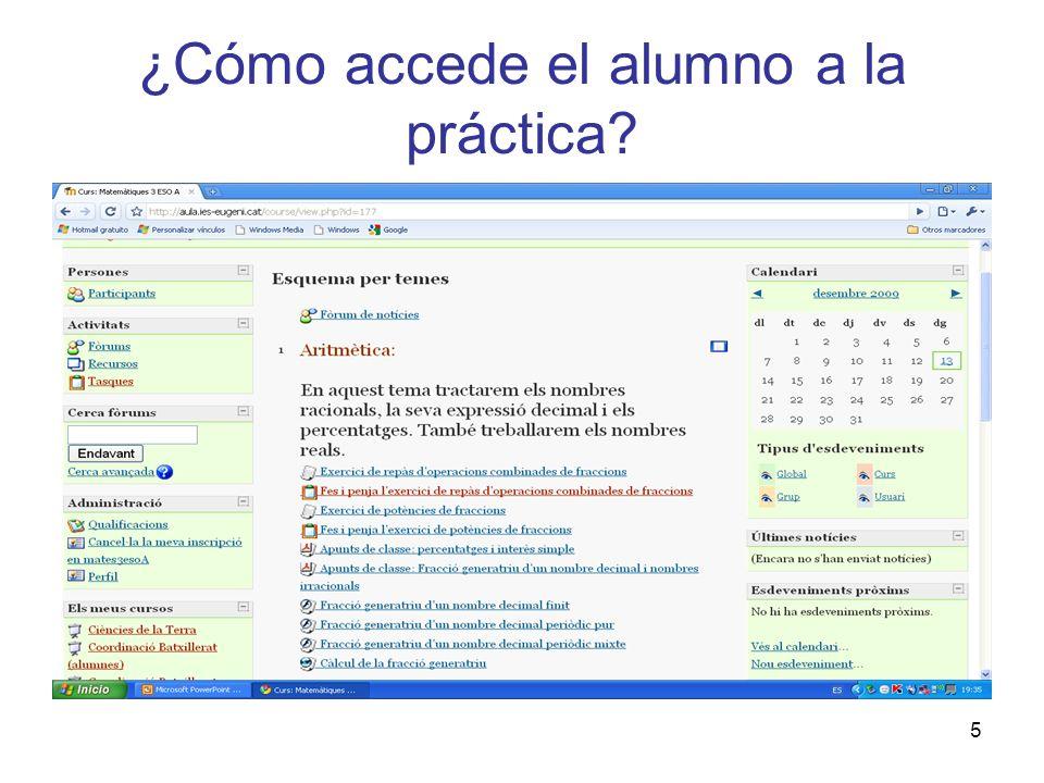 ¿Cómo accede el alumno a la práctica