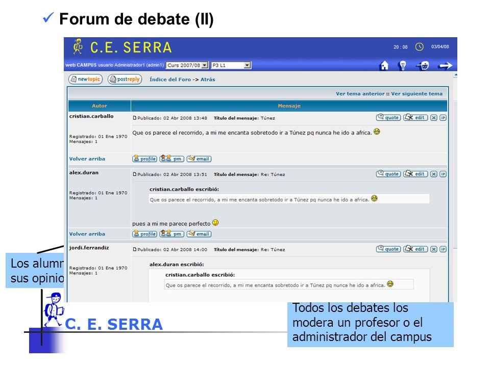  Forum de debate (II) Los alumnos exponen sus opiniones