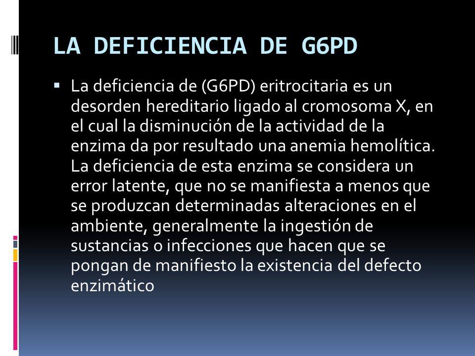 LA DEFICIENCIA DE G6PD