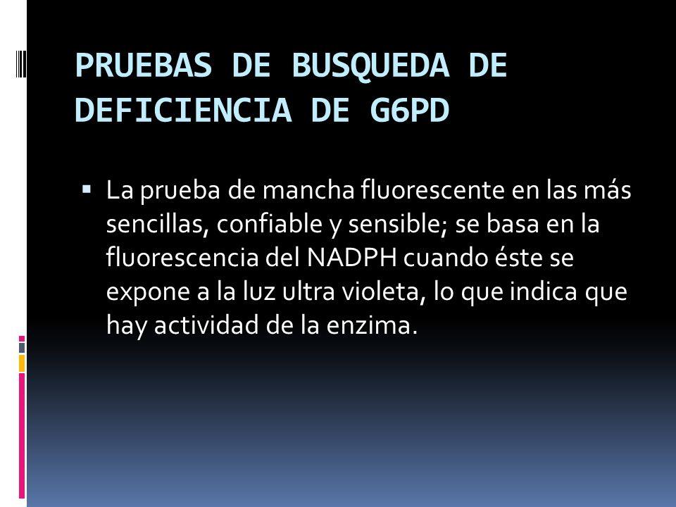 PRUEBAS DE BUSQUEDA DE DEFICIENCIA DE G6PD