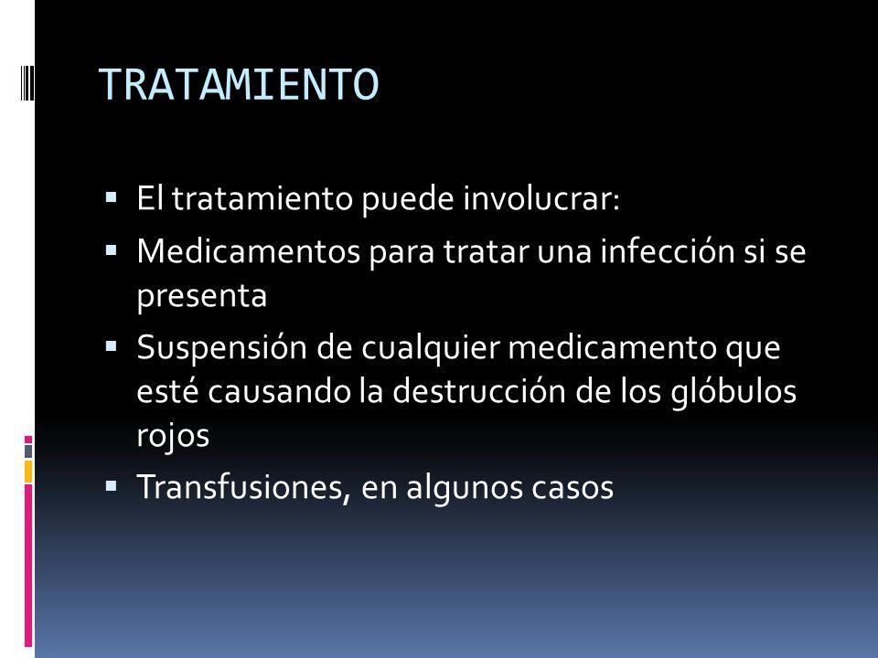 TRATAMIENTO El tratamiento puede involucrar:
