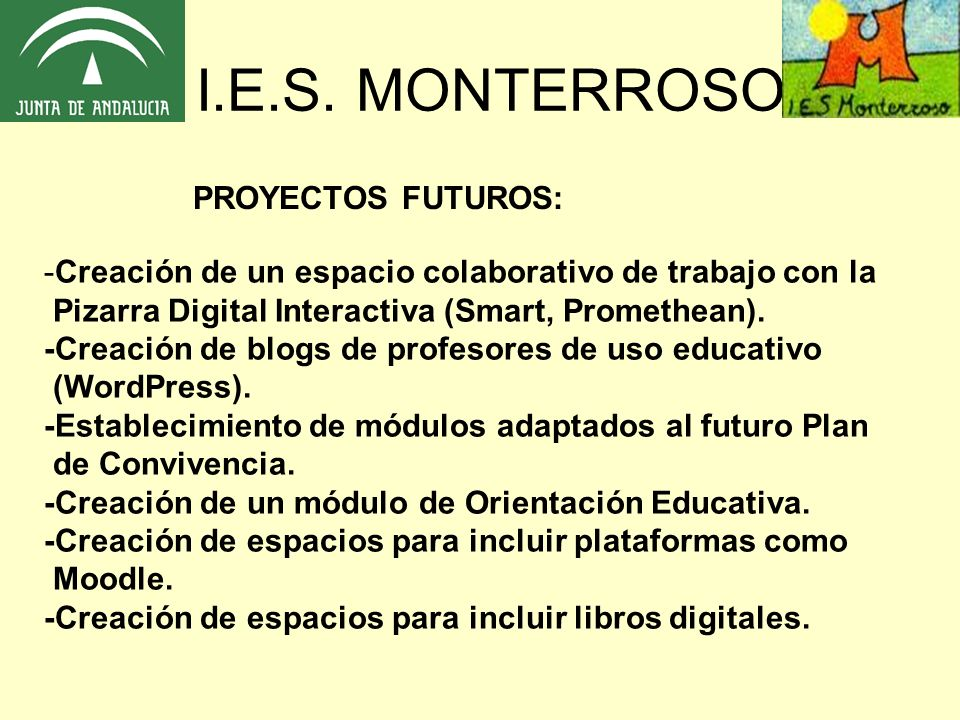 I.E.S. MONTERROSO PROYECTOS FUTUROS: