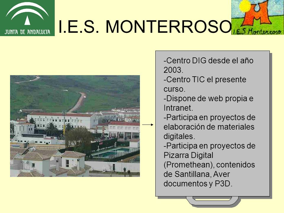 I.E.S. MONTERROSO Centro DIG desde el año 2003.