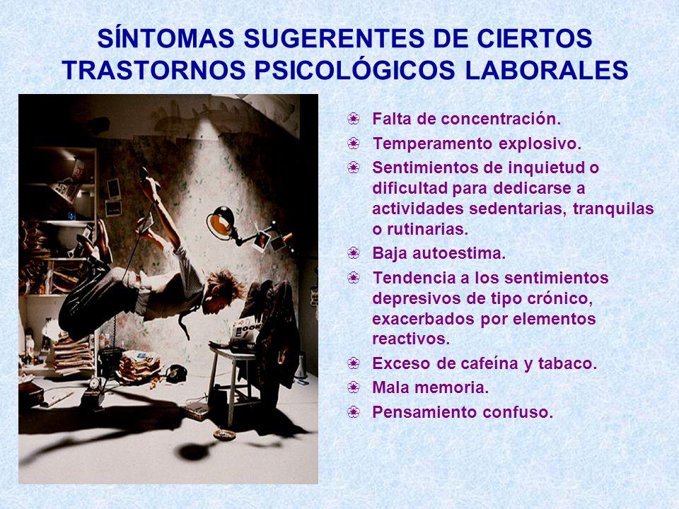 SÍNTOMAS SUGERENTES DE CIERTOS TRASTORNOS PSICOLÓGICOS LABORALES