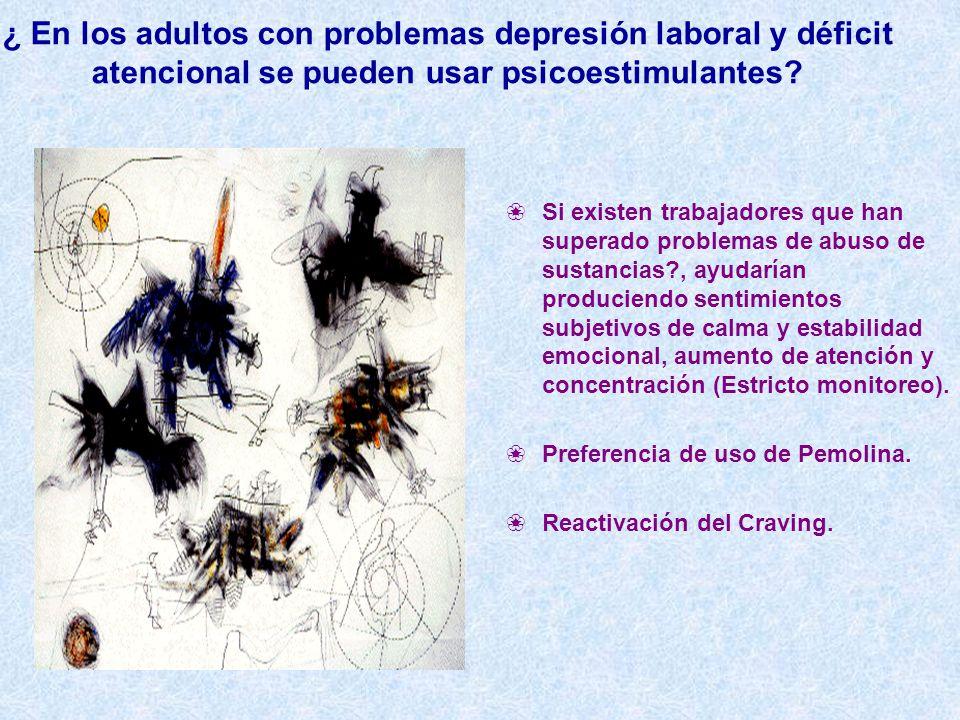 ¿ En los adultos con problemas depresión laboral y déficit atencional se pueden usar psicoestimulantes