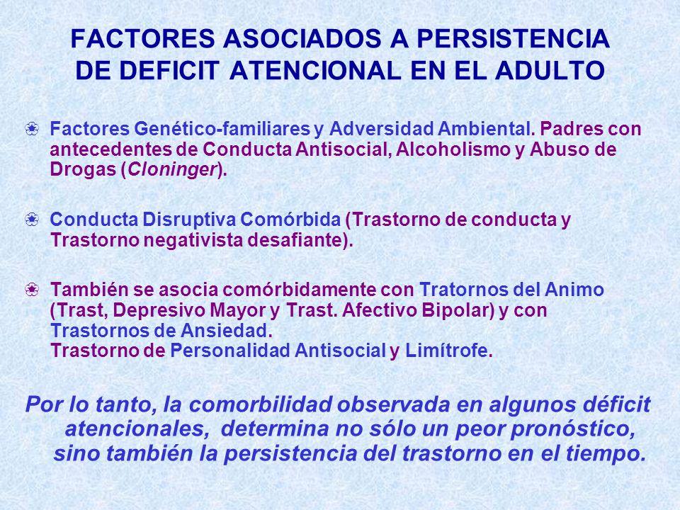 FACTORES ASOCIADOS A PERSISTENCIA DE DEFICIT ATENCIONAL EN EL ADULTO