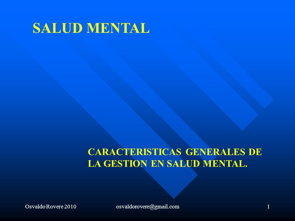 SALUD MENTAL CARACTERISTICAS GENERALES DE LA GESTION EN SALUD MENTAL.