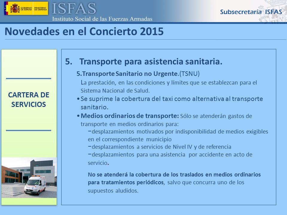 2 Novedades en el Concierto 2015 Transporte para asistencia sanitaria.