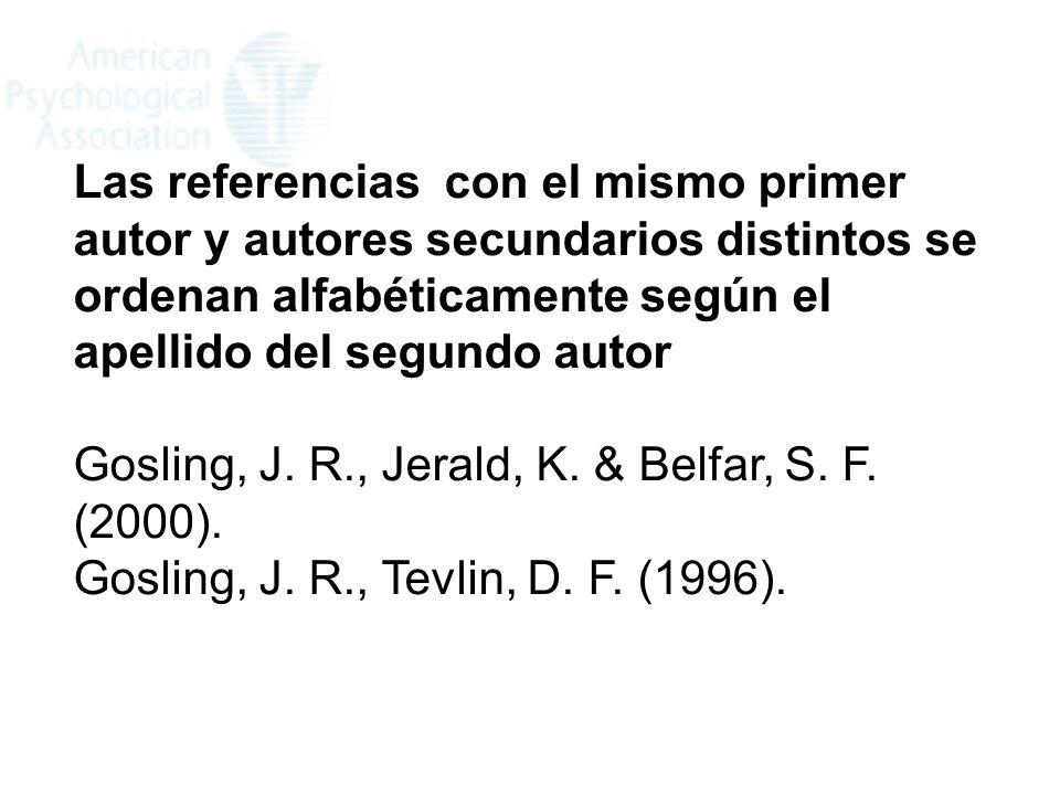 Las referencias con el mismo primer autor y autores secundarios distintos se ordenan alfabéticamente según el apellido del segundo autor