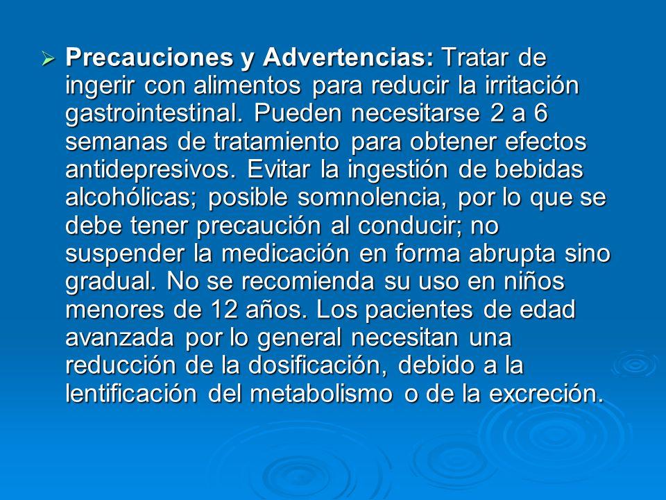 Precauciones y Advertencias: Tratar de ingerir con alimentos para reducir la irritación gastrointestinal.