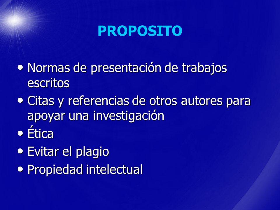 PROPOSITO Normas de presentación de trabajos escritos
