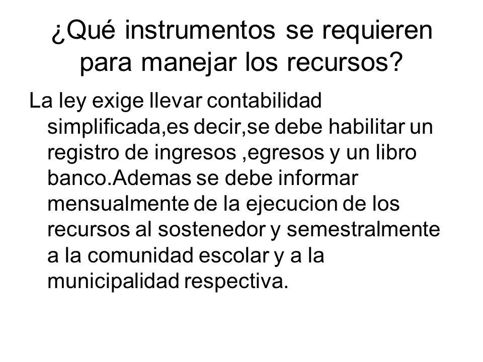 ¿Qué instrumentos se requieren para manejar los recursos