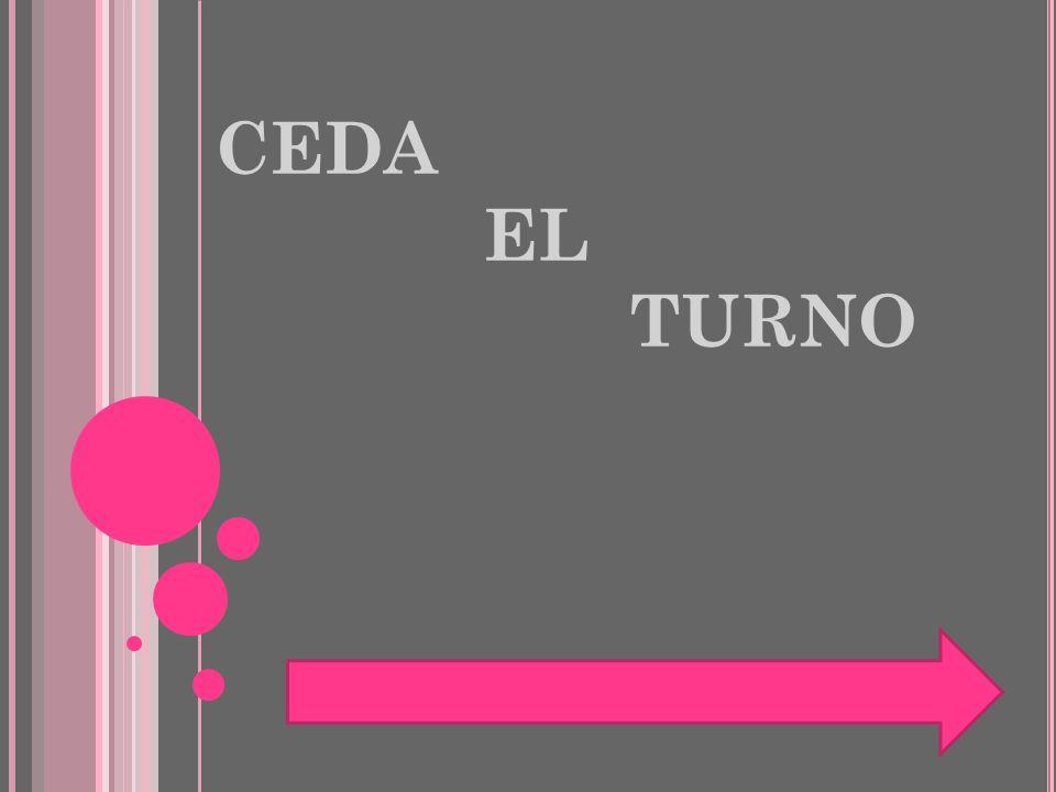 CEDA EL TURNO