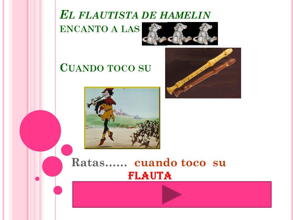 El flautista de hamelin encanto a las Cuando toco su