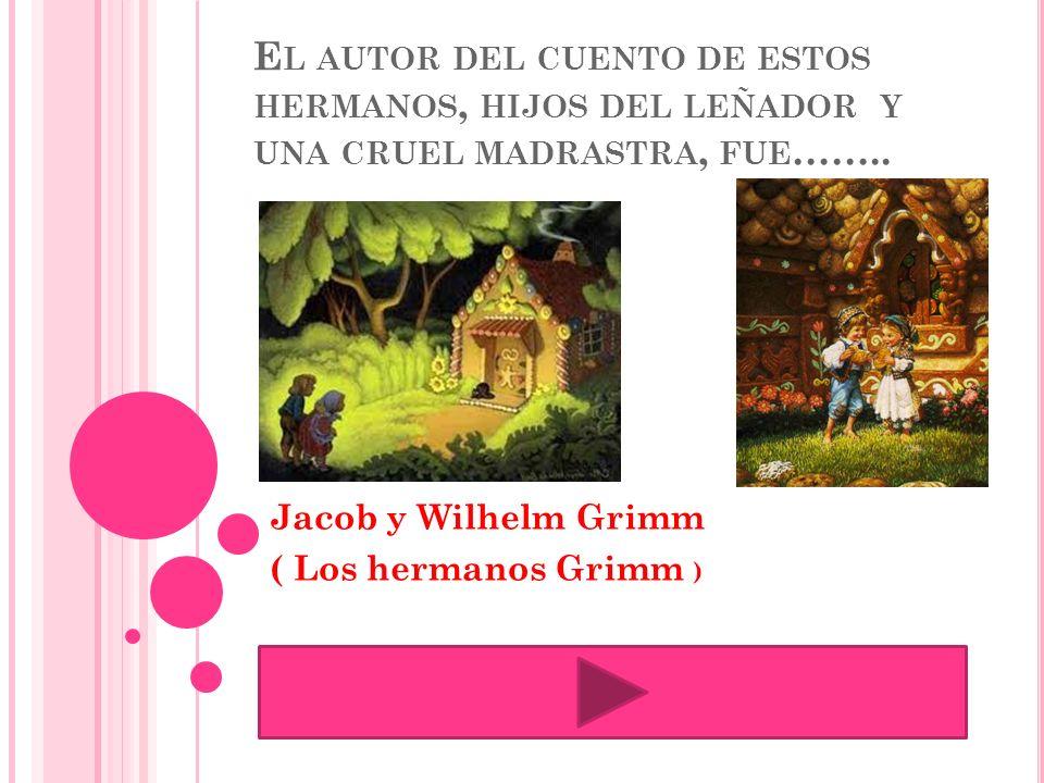 Jacob y Wilhelm Grimm ( Los hermanos Grimm )