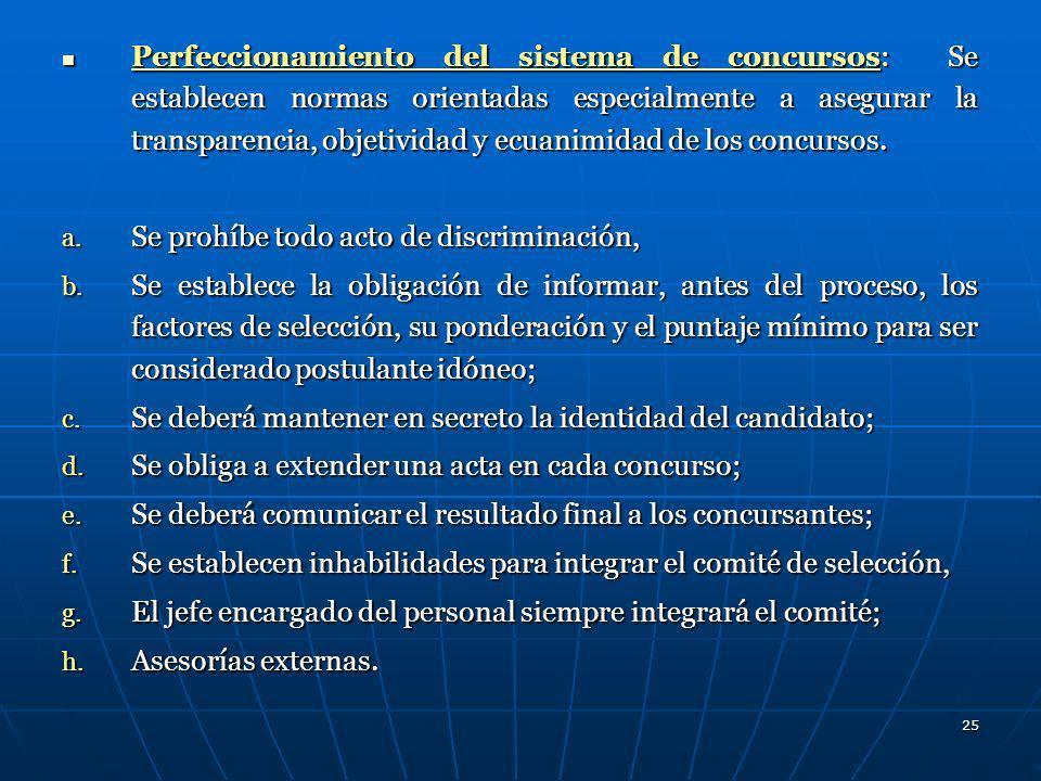Perfeccionamiento del sistema de concursos: Se establecen normas orientadas especialmente a asegurar la transparencia, objetividad y ecuanimidad de los concursos.