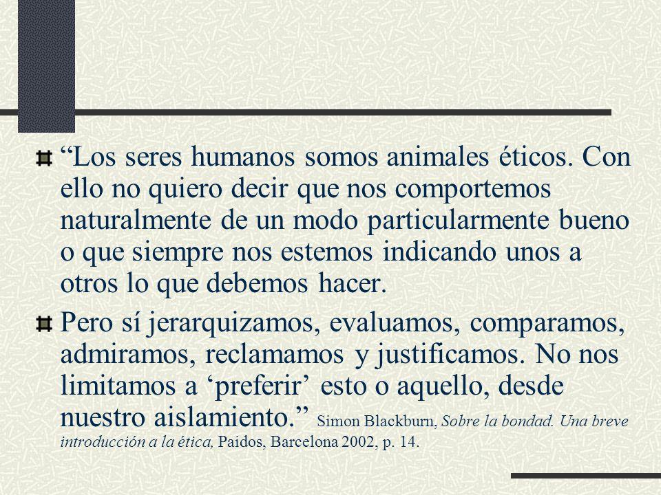 Los seres humanos somos animales éticos