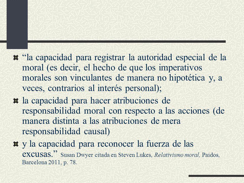la capacidad para registrar la autoridad especial de la moral (es decir, el hecho de que los imperativos morales son vinculantes de manera no hipotética y, a veces, contrarios al interés personal);