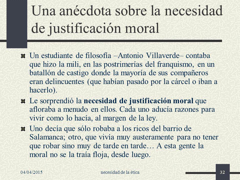 Una anécdota sobre la necesidad de justificación moral