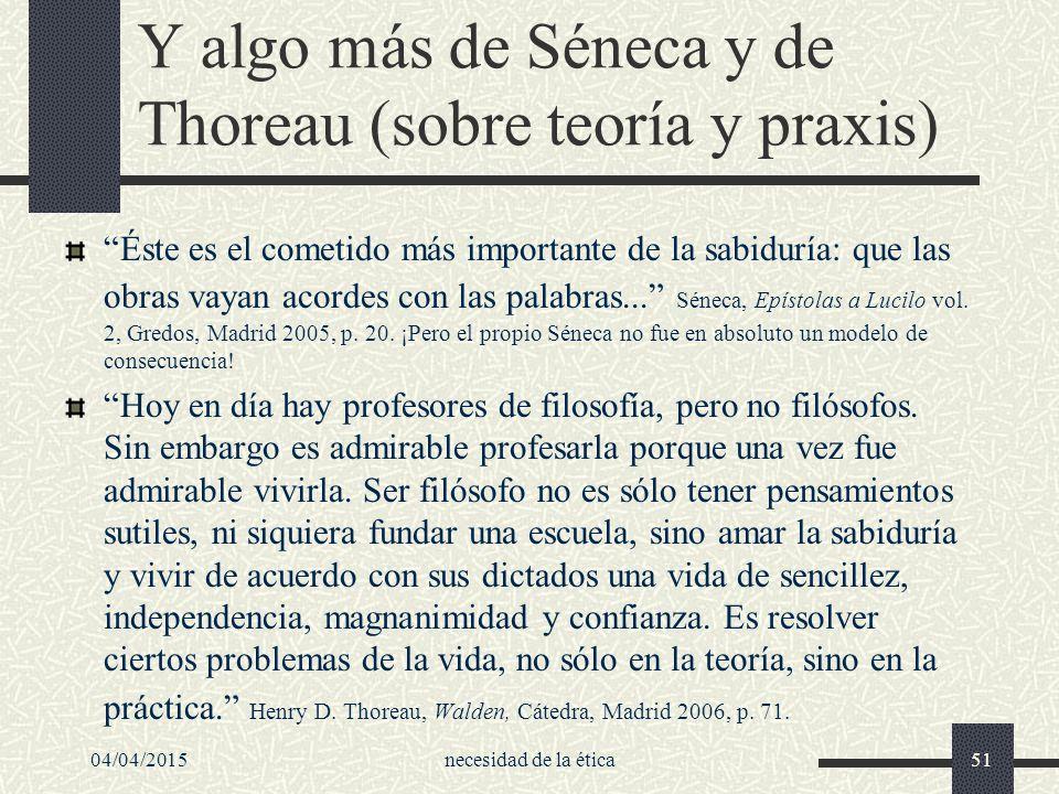 Y algo más de Séneca y de Thoreau (sobre teoría y praxis)